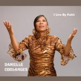 I Live By Faith Lyrics Danielle Coulanges
