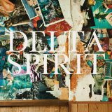 Delta Spirit Lyrics Delta Spirit