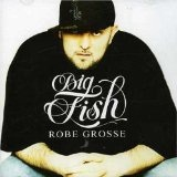 Robe Grosse Lyrics Fish