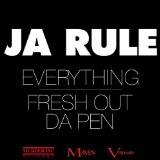 Everything / Fresh Out da Pen Lyrics JA RULE