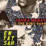 En Yay Sah Lyrics Janka Nabay & The Bubu Gang