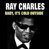 Baby, It's Cold Outside Lyrics Ray Charles