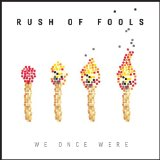 We Once Were Lyrics Rush Of Fools