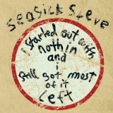 I Started Out With Nothin And I Still Got Most Of It Left Lyrics Seasick Steve