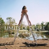 Limits of Desire Lyrics Small Black