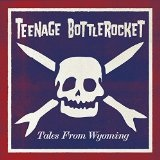Tales From Wyoming Lyrics Teenage Bottlerocket