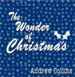The Wonder of Christmas Lyrics Andrew Collins