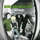Outcast  Lyrics Bad Cash Quartet