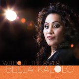 Without the Paper Lyrics Bella Kalolo