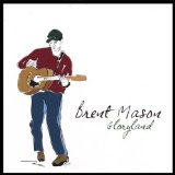 Gloryland Lyrics Brent Mason