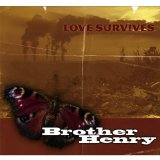 Love Survives Lyrics Brother Henry