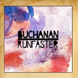 Run Faster (Single) Lyrics Buchanan