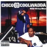 Wild 'N Tha West Lyrics Chico & Coolwadda