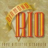 Love A Little Stronger Lyrics Diamond Rio