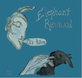 It's Alive Lyrics Elephant Revival