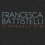 Strangely Dim Lyrics Francesca Battistelli