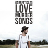 Love. Murder. Songs. (EP) Lyrics Garrett Kato