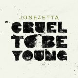 Cruel To Be Young Lyrics Jonezetta