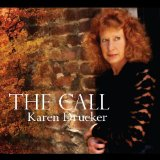 The Call Lyrics Karen Drucker