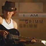 I Am Michael Grimm Lyrics Michael Grimm