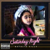 Saturday Night (Single) Lyrics Natalia Kills