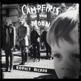 Campfires On the Moon Lyrics Rodney DeCroo
