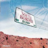 Bump Lyrics South Border