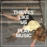 Play Music Lyrics Thieves Like Us