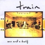 One And A Half Lyrics Train