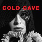 Miscellaneous Lyrics Cold Cave