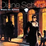 Blues for Schuur Lyrics Diane Schuur