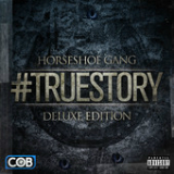 #Truestory Lyrics Horseshoe G.A.N.G.