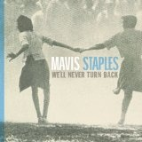 We'll Never Turn Back Lyrics Mavis Staples