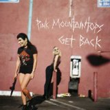 Get Back Lyrics Pink Mountaintops