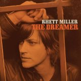 The Dreamer Lyrics Rhett Miller