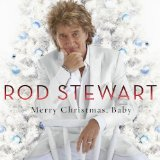 Merry Christmas, Baby Lyrics Rod Stewart