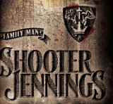 Family Man Lyrics Shooter Jennings