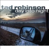 Day Into Night Lyrics Tad Robinson