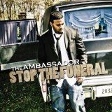 Stop the Funeral Lyrics The Ambassador