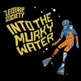 Into The Murky Water Lyrics The Leisure Society