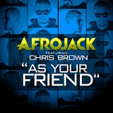 As Your Friend (Single) Lyrics Afrojack