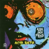 Acid Bath Lyrics Alien Sex Fiend