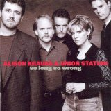 So Long So Wrong Lyrics Alison Krauss