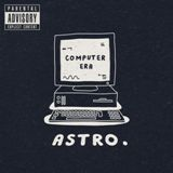 Computer Era Lyrics Astro aka The Astronomical Kid