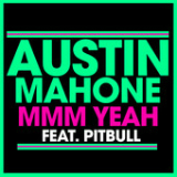 Mmm Yeah (Single) Lyrics Austin Mahone