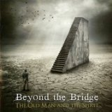 The Old Man & The Spirit Lyrics Beyond The Bridge