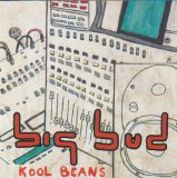 Kool Beans Lyrics Big Bud