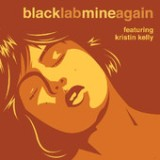 Mine Again (feat. Kristin Kelly) - Single Lyrics Black Lab