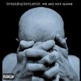 We Are Not Alone Lyrics Breaking Benjamin