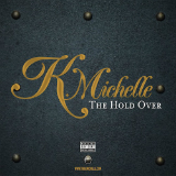 The Hold Over (EP) Lyrics K. Michelle